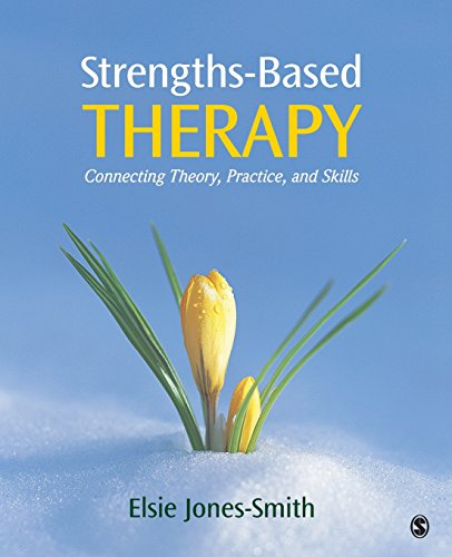 Download Strengths-Based Therapy: Connecting Theory, Practice and Skills 1452217920