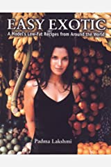 Easy Exotic: A Model's Low-Fat Recipes from Around the World Hardcover