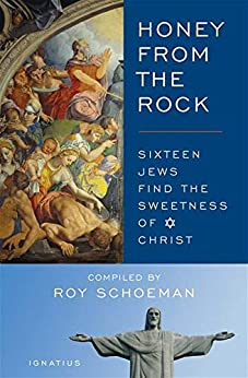 Honey from the Rock: Sixteen Jews Find the Sweetness of Christ by [Schoeman, Roy]