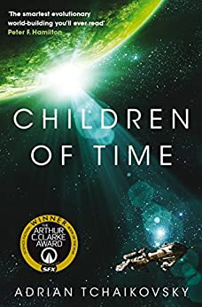 Children of Time: Children of Time Book 1 by [Tchaikovsky, Adrian]