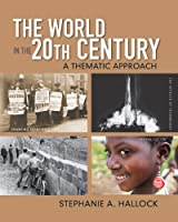 World in the 20th Century, The: A Thematic Approach