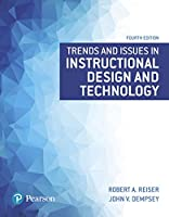 Trends and Issues in Instructional Design and Technology (4th Edition) (What's New in Ed Psych / Tests & Measurements)