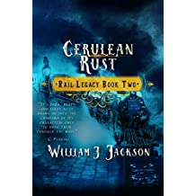 Cerulean Rust: Book Two of the Rail Legacy