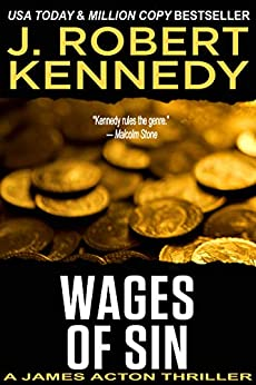 Wages of Sin (A James Acton Thriller, #17) (James Acton Thrillers) by [Kennedy, J. Robert]