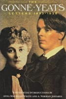 The Gonne-Yeats Letters 1893-1938 (Irish Studies)
