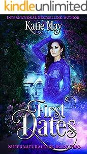First Dates (Supernaturalette Book 2) (English Edition)