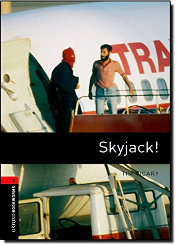 Skyjack!: 1000 Headwords (Oxford Bookworms Library, Thriller and Adventure; Stage 3)の詳細を見る