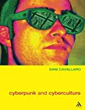 Cyberpunk & Cyberculture: Science Fiction and the Work of William Gibson by Dani Cavallaro(2001-09-13)