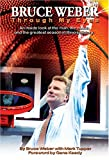 Bruce Weber: Through My Eyes: An Inside Look at the Man, the Coach and the Greatest Season in Illinois History