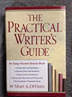 The Practical Writer's Guide