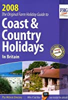 Coast & Country Holidays in Britain, 2008 Edition