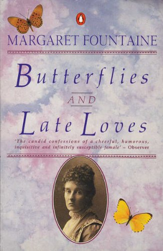 Download Butterflies and Late Loves: The Further Travels and Adventures of a Victorian Lady 0140101403