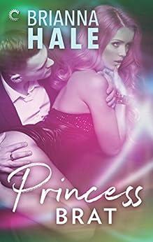Princess Brat by [Hale, Brianna]