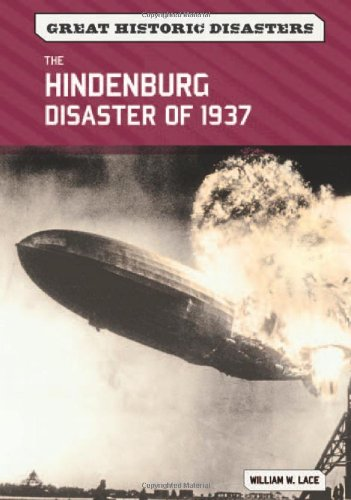 The Hindenburg Disaster of 1937 (Great Historic Disasters)