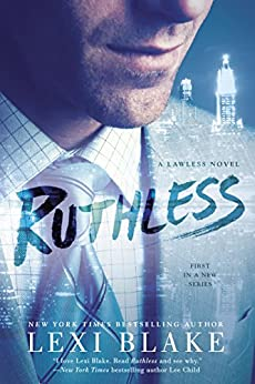 Ruthless (A Lawless Novel Book 1) by [Blake, Lexi]