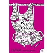Female Eunuch by Germaine Greer(1905-07-04)