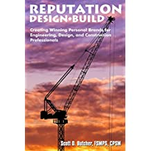Reputation Design+Build: Creating Winning Personal Brands for Engineering, Design, and Construction Professionals