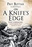On a Knife's Edge: The Ukraine, November 1942–March 1943 (English Edition) 画像