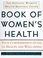 The Nwhrc Book of Women's Health: Your Complete Guide To Health And Well-Being