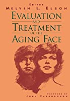 Evaluation and Treatment of the Aging Face