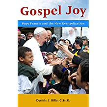 Gospel Joy: Pope Francis and the New Evangelization