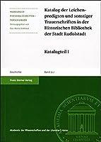 Katalog Der Leichenpredigten Und Sonstiger Trauerschriften in Der Historischen Bibliothek Der Stadt Rudolstadt (Marburger Personalschriften-forschungen)