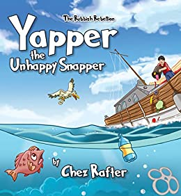 Yapper the Unhappy Snapper (The Rubbish Rebellion Book 1) by [Rafter, Chez]