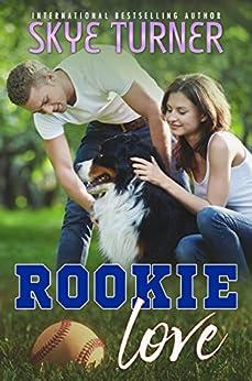 Rookie Love by [Turner, Skye]