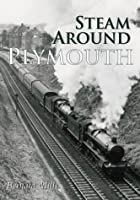 Steam Around Plymouth (Archive Photographs)