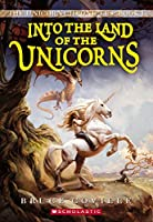 Into the Land of the Unicorns (The Unicorn Chronicles)