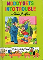 Noddy Gets into Trouble (Noddy Library)