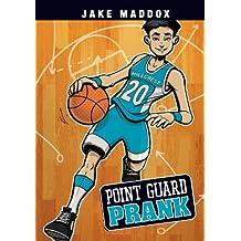 Point Guard Prank (Jake Maddox Sports Stories)