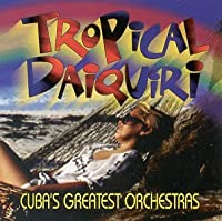 Tropical Daiquiri: Cuba's Grea