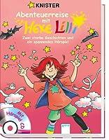 Abenteuerreise mit Hexe Lilli. Zwei starke Geschichten und spannendes Hoerspiel