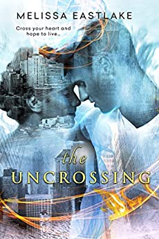 The Uncrossing by [Eastlake, Melissa]