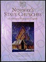 Norway's Stave Churches: Architecture, History and Legends