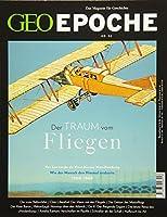 GEO Epoche 86/2017 - Der Traum vom Fliegen
