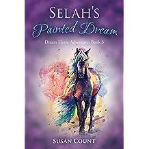 Selah's Painted Dream (Dream Horse Adventures Book 3)