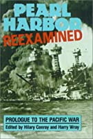 Pearl Harbor Reexamined: Prologue to the Pacific War (Studies of Classical India; 11)