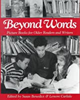 Beyond Words: Picture Books for Older Readers and Writers (Language Processing)