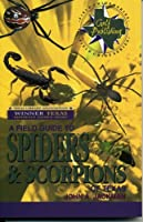 A Field Guide to Spiders & Scorpions of Texas (Gulf Publishing Field Guide Series)