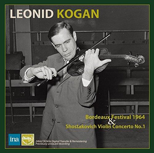 レオニード・コーガン ~ ボルドー・リサイタル 1964 & ショスタコーヴィチ : ヴァイオリン協奏曲 第1番 (Bordeaux Festival 1964 & Shostakovich Violin Concerto No.1 / Leonid Kogan) (2CD) [輸入盤] [日本語解説付] [Live Recording]