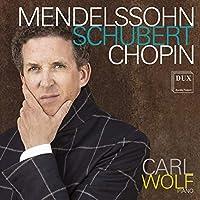 Carl Wolf spielt Werke von Mendelssohn,Schubert &
