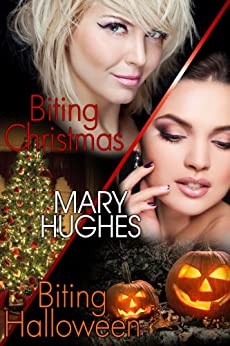 Biting Holiday Honeymoons: Two Laugh Out Loud Steamy Vampire Romps (Biting Love Short Bites Book 1) by [Hughes, Mary]