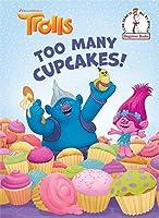 Too Many Cupcakes! (DreamWorks Trolls) (Beginner Books(R))