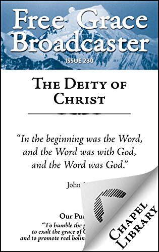 Download Free Grace Broadcaster - Issue 230 - The Deity of Christ (English Edition) B00QBA2W54