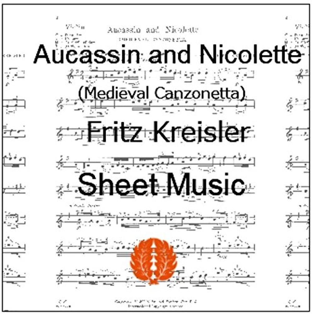 電気資源溶ける楽譜 pdf クライスラー オーカッサンとニコレット(中世のカンツォネッタ)ヴァイオリン譜 ピアノ伴奏譜