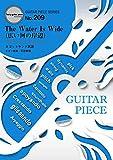 ギターピースGP209 The Water Is Wide(広い河の岸辺) by スコットランド民謡 (ギターソロ譜・ギター&ヴォーカル譜)~TVドラマ「マッサン」挿入歌 (Guitar piece series)