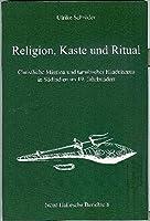 Religion, Kaste Und Ritual: Christliche Mission Und Tamilischer Hinduismus in Sudindien Im 19. Jahrhundert (Neue Hallesche Berichte)
