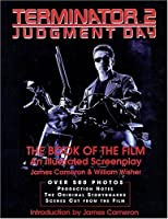 Terminator 2: Judgement Day : The Book of the Film : An Illustrated Screenplay (Applause Screenplay Series)